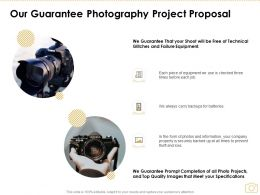 Our Guarantee Photography Project Proposal Ppt Powerpoint Presentation Rules