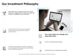 Our Investment Philosophy Technology Ppt Powerpoint Presentation Layouts Samples