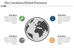 Our Location Global Presence Powerpoint Slide Download