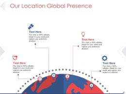 Our Location Global Presence Ppt Background Designs