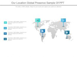 Our Location Global Presence Sample Of Ppt