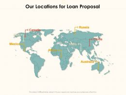 Our Locations For Loan Proposal Ppt Powerpoint Presentation Pictures Outfit