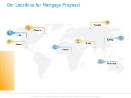 Our Locations For Mortgage Proposal Ppt Powerpoint Presentation Show Graphic Images