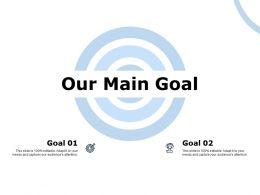 Our Main Goal Arrows C821 Ppt Powerpoint Presentation Summary Background