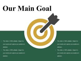 Our Main Goal Powerpoint Slides Templates