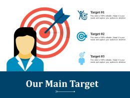 Our Main Target With Three Arrows Example Presentation About Yourself