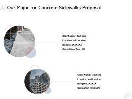 Our Major For Concrete Sidewalks Proposal Ppt Powerpoint Presentation Slide Download
