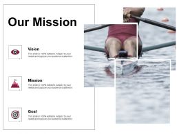 Our Mission And Vision Goal D83 Ppt Powerpoint Presentation Gallery Show