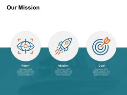 Our Mission Goal I389 Ppt Powerpoint Presentation Icon Ideas
