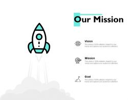 Our Mission Goal Vision A38 Ppt Powerpoint Presentation Portfolio Slide