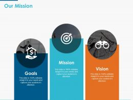 Our Mission Goal Vision Ppt Powerpoint Presentation Icon Design Templates