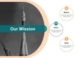 Our Mission Goals Vision F10 Ppt Powerpoint Presentation File Influencers