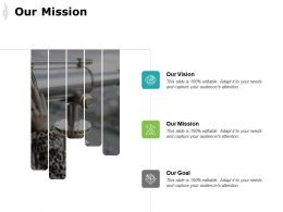Our Mission Our Goal Our Vision C175 Ppt Powerpoint Presentation Gallery Outfit