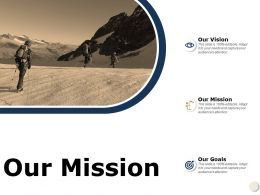 Our Mission Our Vision A598 Ppt Powerpoint Presentation Summary