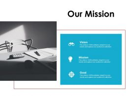 Our Mission Ppt Model Pictures