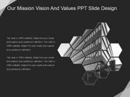 Our Mission Vision And Values Ppt Slide Design
