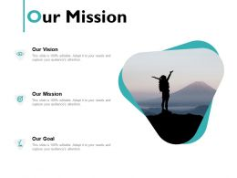 Our Mission Vision Goal 177 Ppt Powerpoint Presentation File Rules