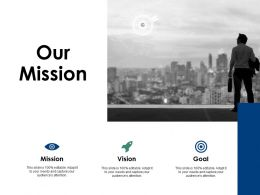 Our Mission Vision Goal A4 Ppt Powerpoint Presentation Icon Design Templates