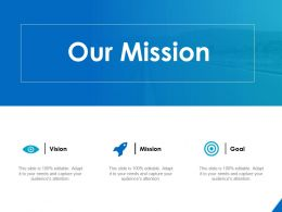 Our Mission Vision Goal A9 Ppt Powerpoint Presentation Professional Graphics Example