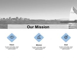 Our Mission Vision Goal C520 Ppt Powerpoint Presentation Show Example Topics