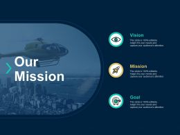 Our Mission Vision Goal C93 Ppt Powerpoint Presentation Layouts Examples