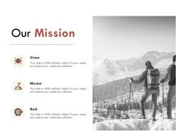 Our Mission Vision Goal E218 Ppt Powerpoint Presentation File Topics