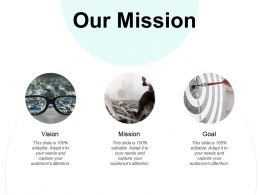 Our Mission Vision Goal E259 Ppt Powerpoint Presentation File Graphics