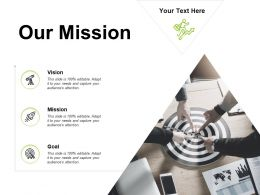 Our Mission Vision Goal E410 Ppt Powerpoint Presentation Icon Designs