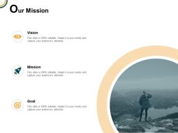 Our Mission Vision Goal E69 Ppt Powerpoint Presentation Icon Styles