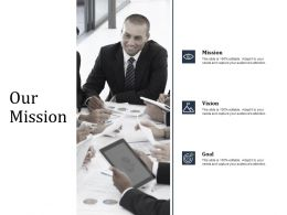 Our Mission Vision Goal F305 Ppt Powerpoint Presentation Styles Example