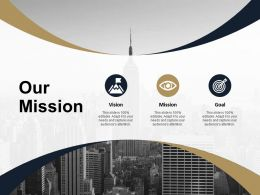 Our Mission Vision Goal F337 Ppt Powerpoint Presentation Show Example Topics