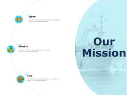 Our Mission Vision Goal G18 Ppt Powerpoint Presentation Outline Background Designs