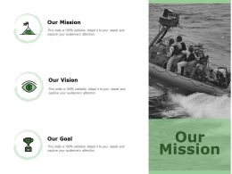 Our Mission Vision Goal K303 Ppt Powerpoint Presentation Infographics Files