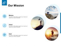 Our Mission Vision Goal L118 Ppt Powerpoint Presentation Slides Show