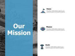 Our Mission Vision Goal L379 Ppt Powerpoint Presentation Portfolio