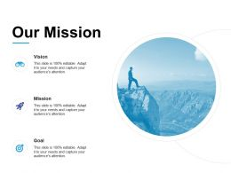 Our Mission Vision Goal L599 Ppt Powerpoint Presentation File Deck