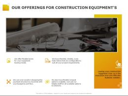Our Offerings For Construction Equipments Ppt Powerpoint Presentation Pictures Slides
