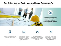 Our Offerings For Earth Moving Heavy Equipments Cash Flow Ppt Slides