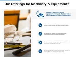 Our Offerings For Machinery And Equipments Agenda Ppt Powerpoint Presentation