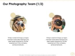Our Photography Team Communication Ppt Powerpoint Presentation File