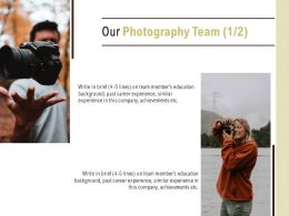 Our Photography Team Communication Ppt Powerpoint Presentation Guide