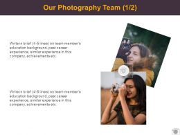 Our Photography Team Communication Ppt Powerpoint Presentation Pictures