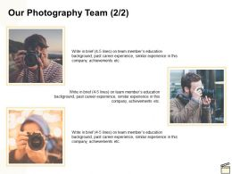 Our Photography Team Marketing C1150 Ppt Powerpoint Presentation Outline