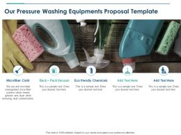 Our Pressure Washing Equipments Proposal Template Ppt Powerpoint Styles