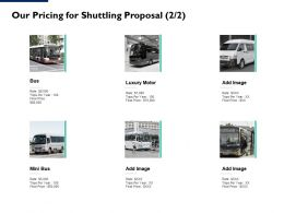 Our Pricing For Shuttling Proposal Management Ppt Powerpoint Outline