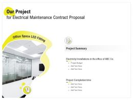 Our Project For Electrical Maintenance Contract Proposal Ppt Powerpoint Template