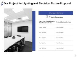 Our Project For Lighting And Electrical Fixture Proposal Ppt Powerpoint Presentation Gallery
