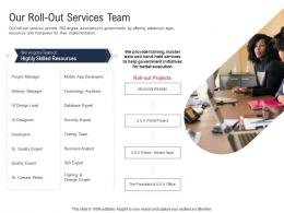 Our Rollout Services Team Electronic Government Processes Ppt Microsoft