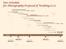 Our Schedule For Photography Proposal Of Wedding Milestone Ppt Powerpoint Presentation Gallery