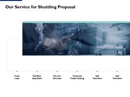 Our Service For Shuttling Proposal Ppt Powerpoint Presentation Portfolio Show
